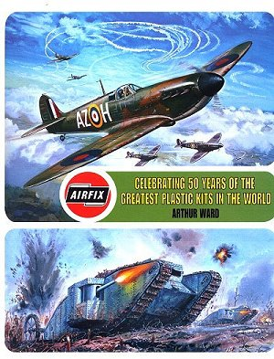 Airfix Celebrating 50 Years of the Greatest Plastic Kits in the World Ward